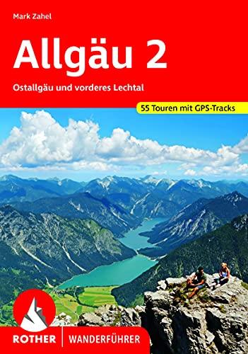 Allgäu 2: Ostallgäu und vorderes Lechtal 55 Touren mit GPS-Tracks (Rother Wanderführer)
