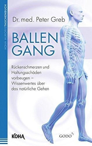 Ballengang - Rückenschmerzen und Haltungsschäden vorbeugen - Wissenswertes über das natürliche Gehen