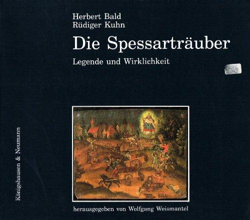 Die Spessarträuber: Legende und Wirklichkeit (Reihe Franken)
