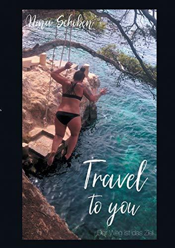 Travel to you: Der Weg ist das Ziel