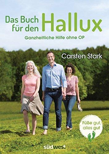 Das Buch für den Hallux - Füße gut, alles gut: Ganzheitliche Hilfe ohne OP