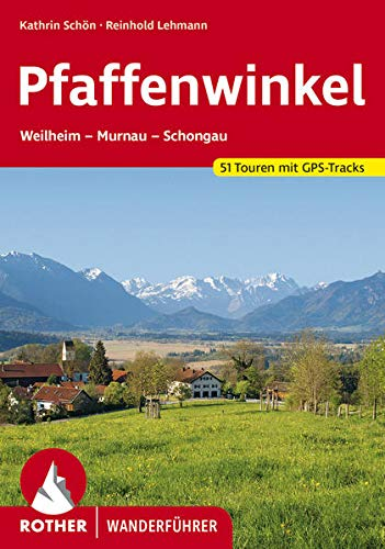 Pfaffenwinkel: Weilheim - Murnau - Schongau. 51 Touren mit GPS-Tracks (Rother Wanderführer)