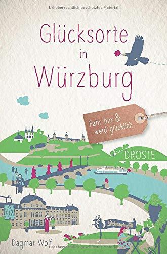Glücksorte in Würzburg: Fahr hin und werd glücklich: Fahr hin und werd glcklich