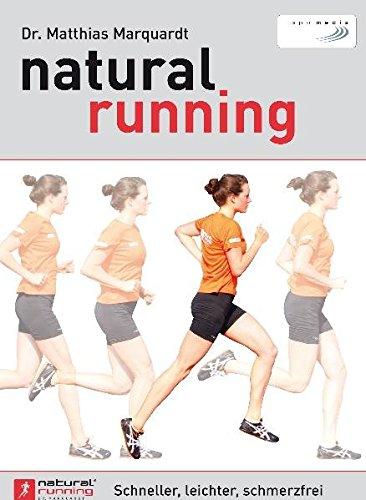 natural running: Schneller, leichter, schmerzfrei