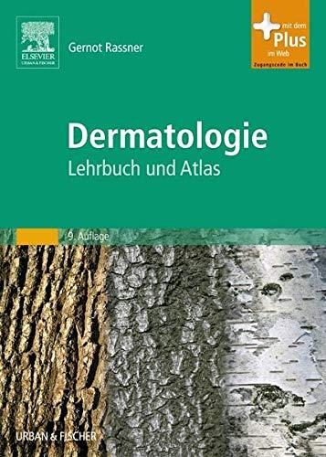 Dermatologie: Lehrbuch und Atlas - mit Zugang zum Elsevier-Portal