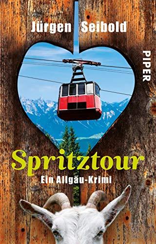 Spritztour (Allgäu-Krimis 6): Ein Allgäu-Krimi