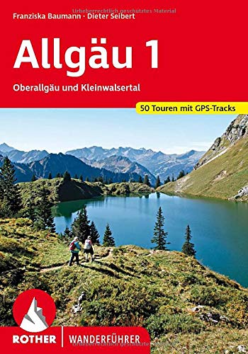 Allgäu 1: Oberallgäu und Kleinwalsertal. 50 Touren mit GPS-Tracks (Rother Wanderführer)