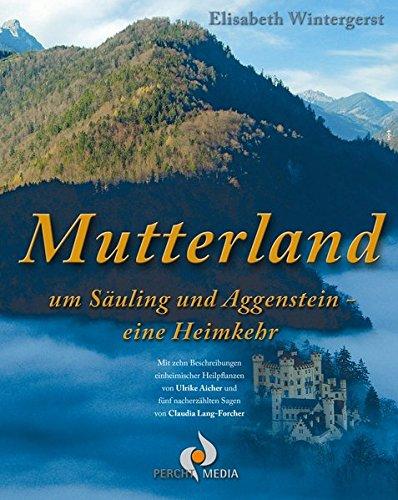 Mutterland: um Säuling und Aggenstein - eine Heimkehr