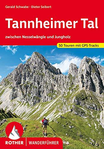 Tannheimer Tal: zwischen Nesselwängle und Jungholz. 50 Touren mit GPS-Tracks (Rother Wanderführer)