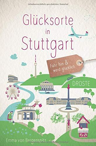 Glücksorte in Stuttgart: Fahr hin und werd glücklich: Fahr hin und werd glcklich