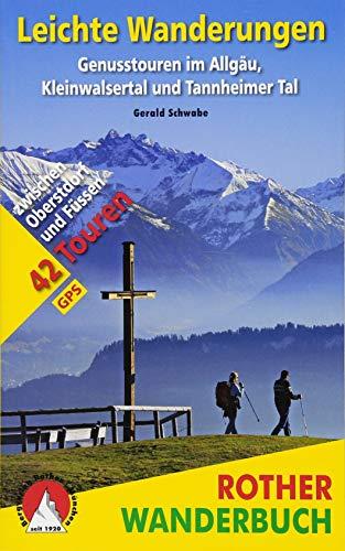 Leichte Wanderungen. Genusstouren im Allgäu, Kleinwalsertal und Tannheimer Tal: 42 Touren zwischen Oberstdorf und Füssen. Mit GPS-Tracks (Rother Wanderbuch)