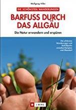 Wolfgang Hiller, Barfuss durch das Allgäu