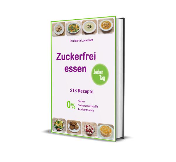 Zuckerfrei essen jeden Tag - Das E-Book zum downloaden